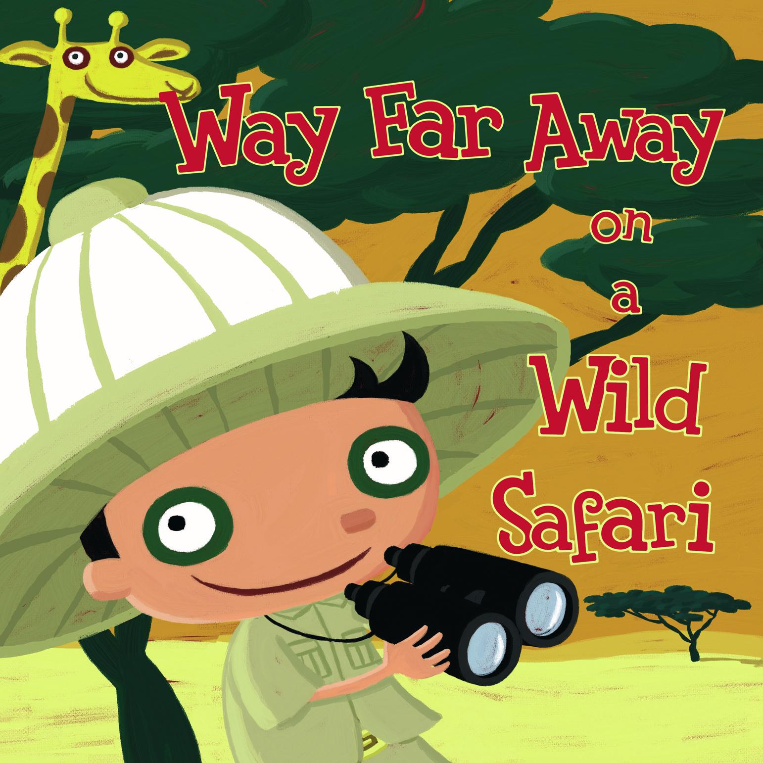 Way Far Away on a Wild Safari cover